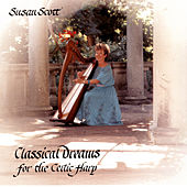 Classical Dreams For The Celtic Harp by Susan Scott