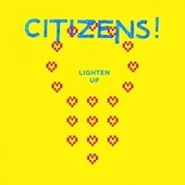 Lighten Up - Single by Citizens!