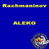 Rachmaninov: Aleko (Opera In 1 Act) by Soloists Of The Bolshoy Theatre