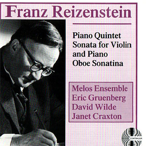 Franz Reizenstein: Piano Quintet Sonata for Violin and Piano Oboe Sonatina by Melos Ensemble