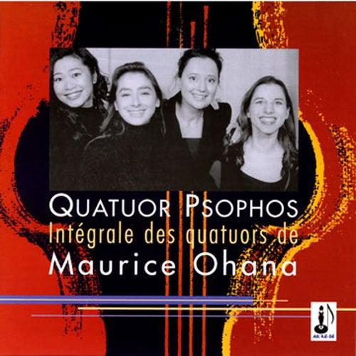 Intégrale Des Quatuors De Maurice Ohana by Quatuor Psophos
