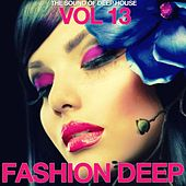Fashion Deep, Vol. 13 (The Sound of Deep House) by Various Artists