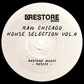 Raw Chicago House Selection, Vol. 4 by Various Artists