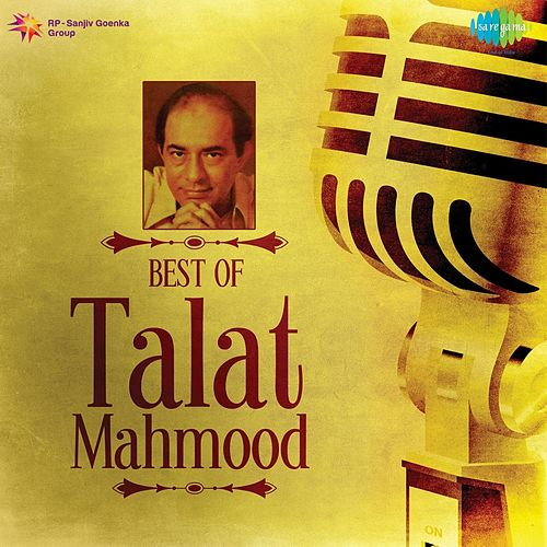 Best of Talat Mahmood by Talat Mahmood