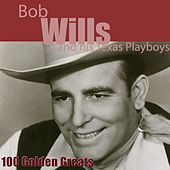 100 Golden Greats (Remastered) by Bob Wills & His Texas Playboys