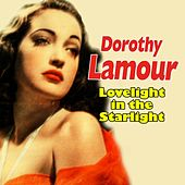 Lovelight in the Starlight by Dorothy Lamour