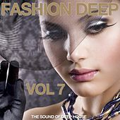 Fashion Deep, Vol. 7 (The Sound of Deep House) by Various Artists