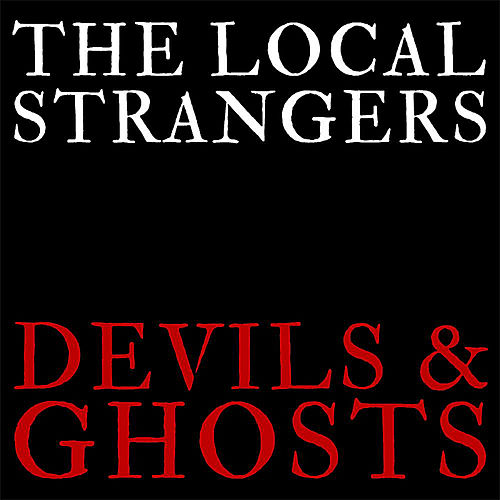 Devils & Ghosts by The Local Strangers