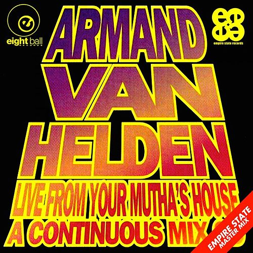 Armand Van Helden Live From Your Mutha's House by Armand Van Helden