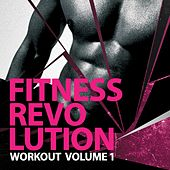 Fitness Revolution Workout, Vol. 1 by Various Artists