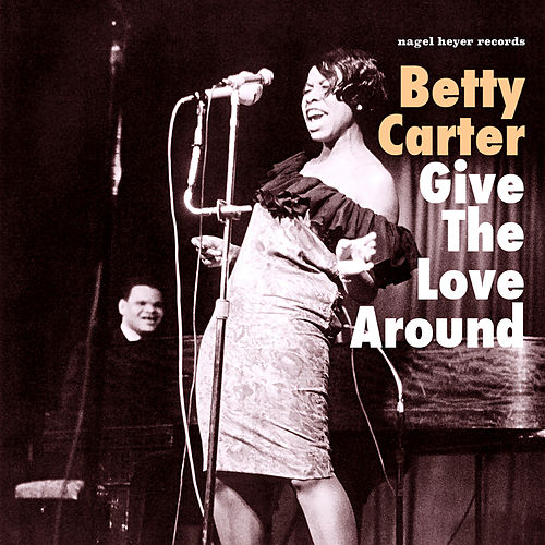 Give the Love Around by Betty Carter