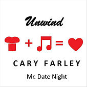Unwind for Mr. Date Night by Cary Farley