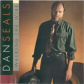 Walking the Wire von Dan Seals