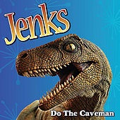 Do the Caveman by Jenks