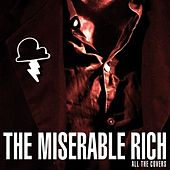 All The Covers by The Miserable Rich