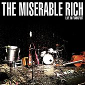 Live in Frankfurt by The Miserable Rich