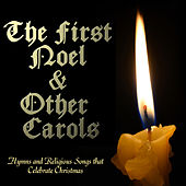 The First Noel & Other Carols: Hymns and Religious Songs That Celebrate Christmas by Various Artists