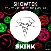 90s By Nature (feat. MC Ambush) by Showtek
