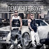 Dem WhiteBoyz (feat. ShowTime) by Pyrexx