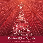 Christmas Wishes & Carols Under the Christmas Tree by Instrumental Christmas Music