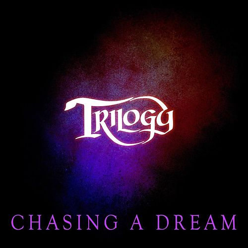 Chasing a Dream by Trilogy