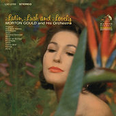 Latin, Lush & Lovely by Morton Gould