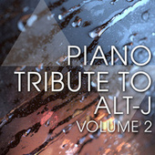 Piano Tribute to Alt-J, Vol. 2 von Piano Tribute Players