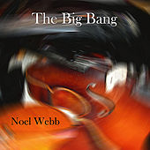 The Big Bang by Noel Webb