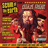 Sleaze Freak - Clean Version by Scum of the Earth