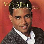 Baby Come Back Home by Vick Allen