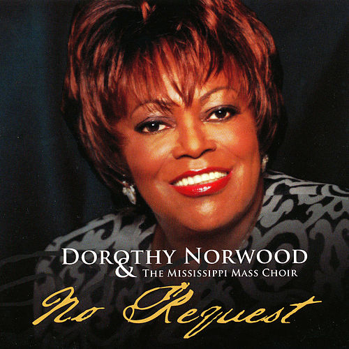 No Request by Dorothy Norwood
