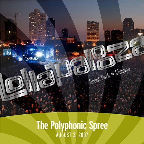 Live at Lollapalooza 2007: The Polyphonic Spree by The Polyphonic Spree