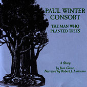 The Man Who Planted Trees - A Story by Paul Winter