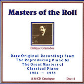 Masters Of The Roll - Disc 17 by Enrique Granados