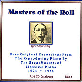 Masters Of The Roll - Disc 3 by Igor Stravinsky