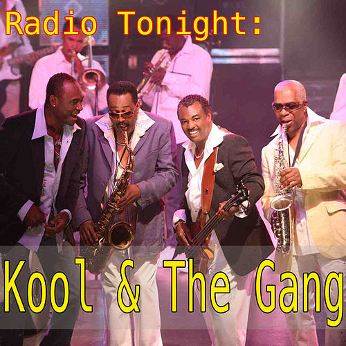 Radio Tonight: Kool & The Gang by Kool & the Gang