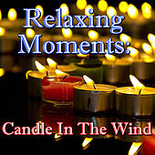 Relaxing Moments: Candle In The Wind by Wilderness