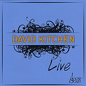 David Kitchen Live at Goose Creek by David Kitchen