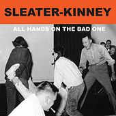 All Hands on the Bad One von Sleater-Kinney