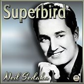 Superbird - Neil Sedaka by Neil Sedaka