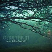 O Holy Night by Sean Killingsworth