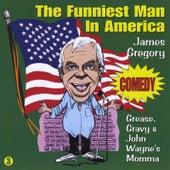 Grease, Gravy & John Wayne's Momma by James Gregory