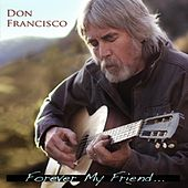 Forever My Friend by Don Francisco