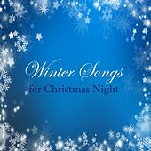 Winter Songs for Christmas Night & Holiday Music Traditional Collection by Classical Christmas Music and Holiday Songs
