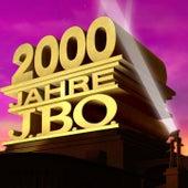 2000 Jahre J.B.O. by J.B.O.