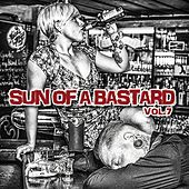 Sun of a Bastard, Vol. 7 by Various Artists