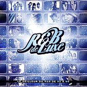 R'n'B de luxe (Le meilleur du R'n'B de 92 à 99) by Various Artists