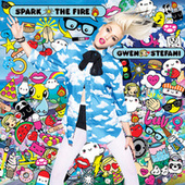 Spark The Fire by Gwen Stefani