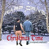 Christmas Time (Is Religiously Complicated) by Warp Drive