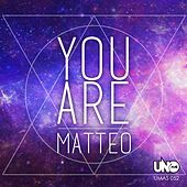 You Are by Matteo